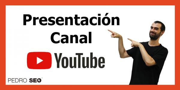 Presentación Canal de youtube Pedro SEO