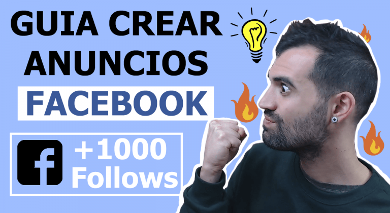 Cómo Hacer Publicidad y Anuncios en Facebook Paso a Paso